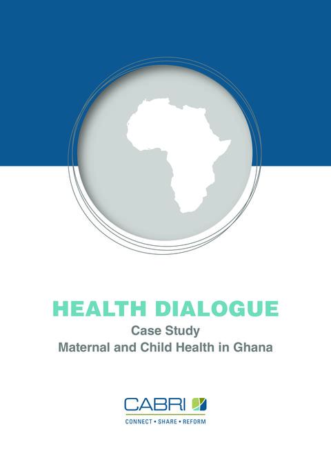 Report 2011 Cabri Value For Money Health 1St Dialogue English Cabri Health Dialogue Ghana Case Study