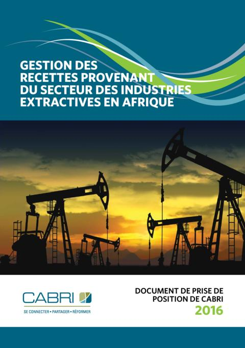 Postition Paper 2016 Fiscal And Budget Policy Revenue Management Cabri Revenue Management In The Extractives Sector In Africa French