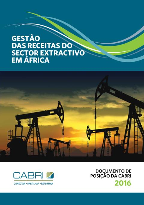 Postition Paper 2016 Fiscal And Budget Policy Revenue Management Cabri Revenue Management In The Extractives Sector In Africa Portuguese