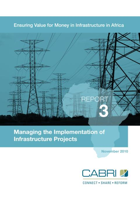 Report 2010 Cabri Value For Money Infrastructure 1St Dialogue English Cabri 3 Managing The Implementation Of Infrastructure Projects English